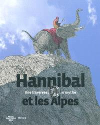 Hannibal et les Alpes : une traversée, un mythe