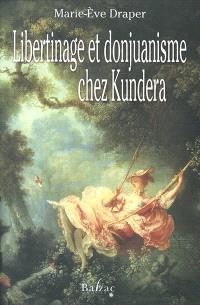 Libertinage et donjuanisme chez Kundera