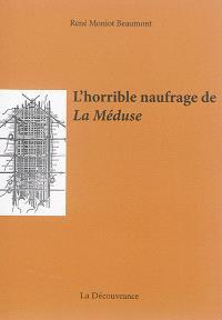 L'horrible naufrage de La Méduse : Théodore Géricault, Eugène Sue, Charles-Yves Cousin d'Avallon