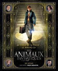 Au coeur de la magie, le making-of : Les animaux fantastiques