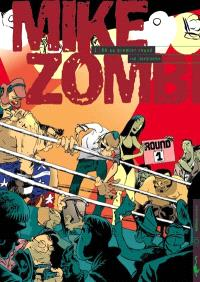 Mike Zombie. Volume 1, KO au premier round