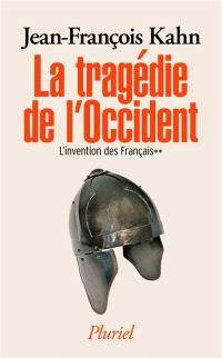 L'invention des Français. Volume 2, La tragédie de l'Occident : 100-430 apr. J.-C.