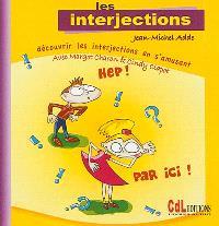 Les interjections : découvrir les interjections en s'amusant