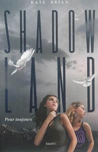 Shadow land. Volume 2, Pour toujours