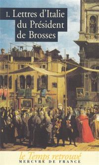 Lettres d'Italie du Président de Brosses. Volume 1