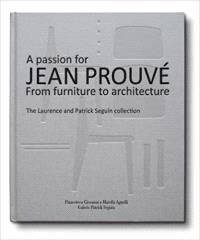 A PASSION FOR JEAN PROUVE FROM FURNITURE TO ARCHITECTURE /ANGLAIS/ITALIEN