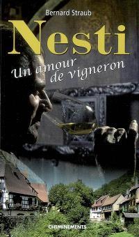 Nesti : un amour de vigneron