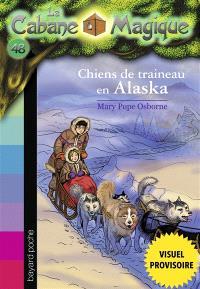 La cabane magique. Volume 49, Chiens de traîneau en Alaska