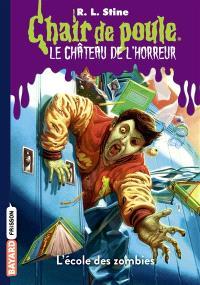 Le château de l'horreur. Volume 4, L'école des zombies