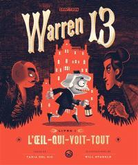 Warren 13. Volume 1, L'oeil-qui-voit-tout