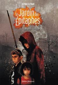 Le jardin des épitaphes. Volume 1, Celui qui est resté debout