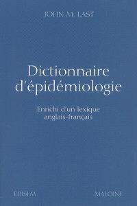 Dictionnaire d'épidémiologie : enrichi d'un lexique anglais-français