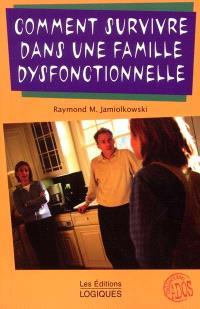 Comment survivre dans une famille dysfonctionnelle