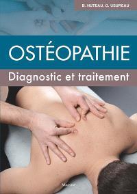Ostéopathie : diagnostic et traitement