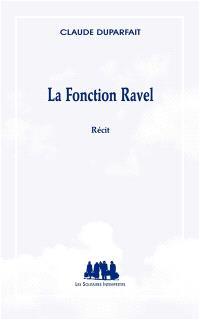 La fonction Ravel : récit