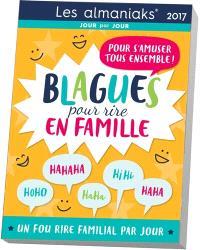 Blagues pour rire en famille 2017 : pour s'amuser tous ensemble : un fou rire familial par jour