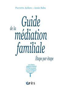 Guide de la médiation familiale : étape par étape