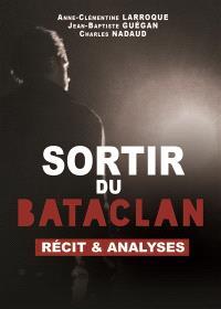 Sortir du Bataclan : récit & analyses