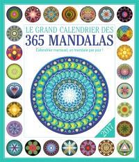 Le grand calendrier des 365 mandalas 2017 : calendrier mensuel, un mandala par jour !