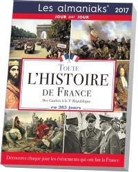 Toute l'histoire de France des Gaulois à la Ve République en 365 jours 2017