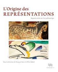 L'origine des représentations : regards croisés sur l'art préhistorique