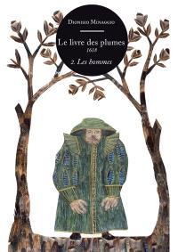Le livre des plumes, 1618. Volume 2, Les hommes