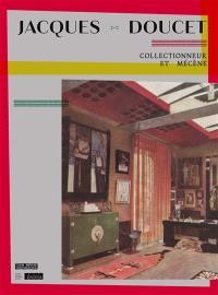 Jacques Doucet, collectionneur et mécène