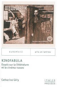 Kinofabula : essais sur la littérature et le cinéma russes