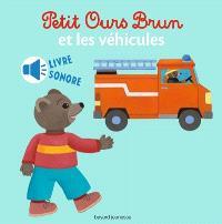 Petit Ours Brun et les véhicules