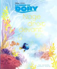 Le monde de Dory : nage droit devant toi