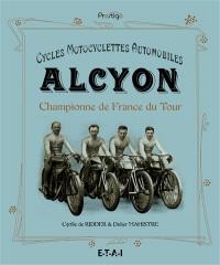 Alcyon : cycles, motocyclettes, automobiles : championne de France du Tour
