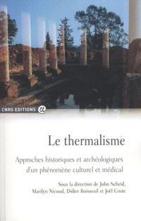 Le thermalisme : approches historiques et archéologiques d'un phénomène culturel et social