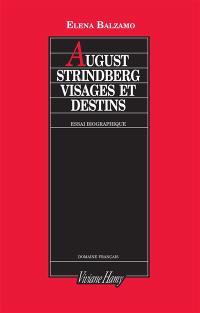 August Strindberg : visages et destins