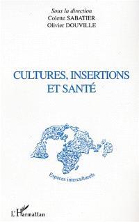 Cultures, insertions et santé