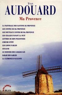 Ma Provence : romans et contes