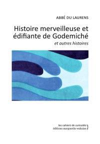 Histoire merveilleuse et édifiante de Godemiché : et autres histoires