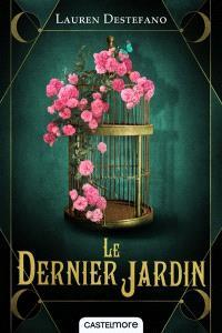 Le dernier jardin. Volume 1, Ephémère