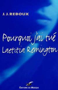 Pourquoi j'ai tué Laetitia Remington