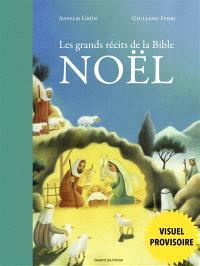 Les grands récits de la Bible : Noël