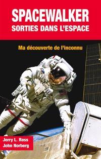 Spacewalker, sorties dans l'espace : ma découverte de l'inconnu