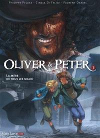 Oliver & Peter. Volume 1, La mère de tous les maux
