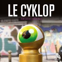 Le Cyklop : fantaisies urbaines