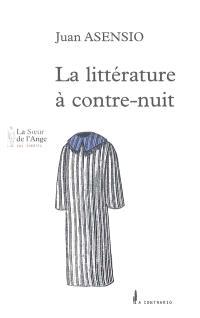 La littérature à contre-nuit : textes sur la littérature et le mal