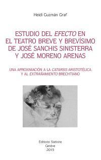 Estudio del efecto en el teatro breve y brevisimo de José Sanchis Sinisterra y José Moreno Arenas : una aproximacion a la catarsis aristotlica y al extranamiento brechtiano