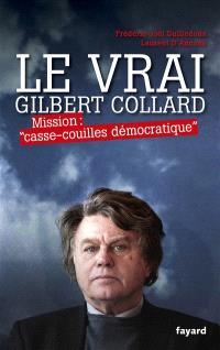 Le vrai Gilbert Collard : mission casse-couilles démocratique