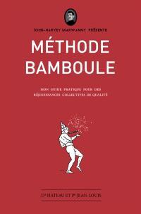 Méthode bamboule : mon guide pratique pour des réjouissances collectives de qualité