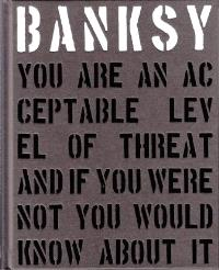 BANKSY YOU ARE AN ACCEPTABLE LEVEL OF THREAT (NOUVELLE EDITION) /ANGLAIS