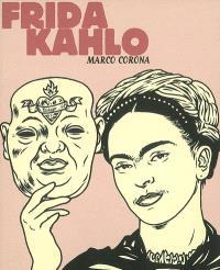 Frida Kahlo : Une biographie surréelle