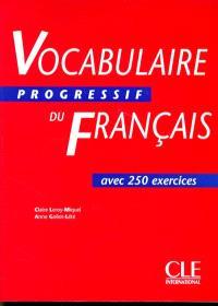 Vocabulaire progressif du français : avec 250 exercices