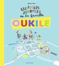 La famille Oukilé, Les folles journées de la famille Oukilé : dans tous les moments de leur vie quotidienne, cherche et trouve la famille Oukilé...